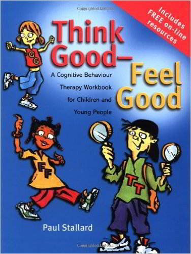 Think Good - Feel Good: A Cognitive Behaviour Therapy Workbook for Children and Young People - 9780470842904