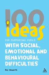 100 Ideas for Supporting Pupils with Social, Emotional and Behavioural Difficulties - 9780826496614