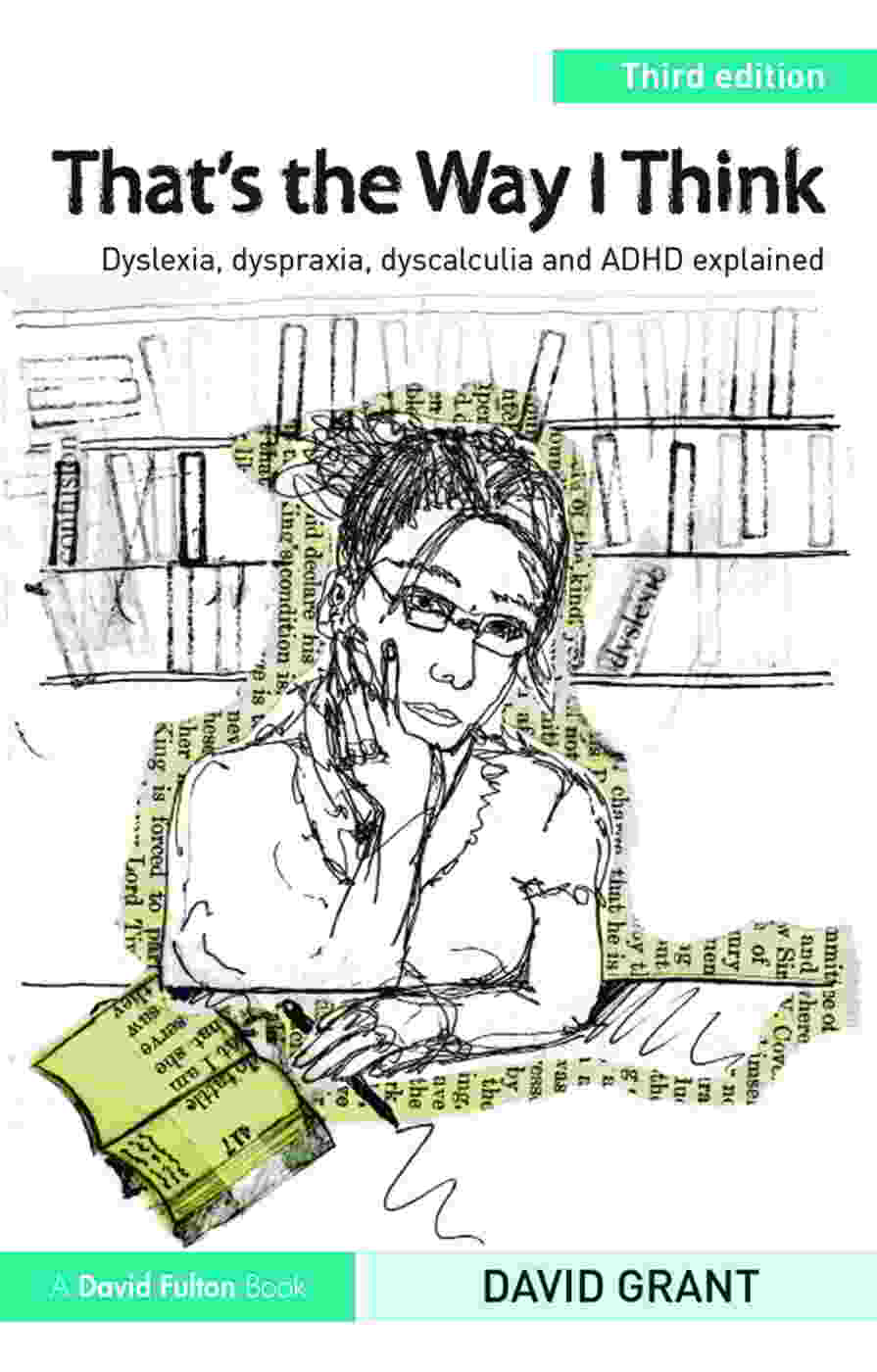 That's the Way I Think Dyslexia, Dyspraxia, ADHD and Dyscalculia explained, 3rd Edition - 9781138126220