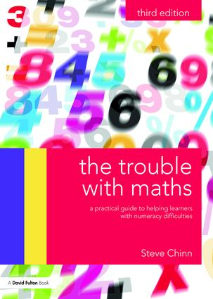The Trouble with Maths. Practical guide to helping learners with numeracy difficulties. 3rd Ed - 9781138187467