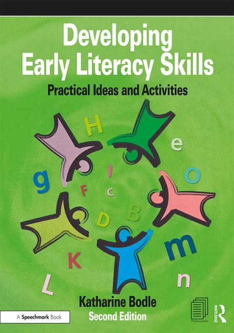 Developing Early Literacy Skills - Practical Ideas and Activities, 2nd Ed - 9781138360570