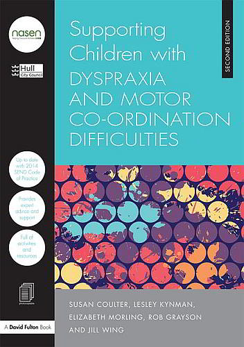 Supporting Children with Dyspraxia and Motor Co-ordination Difficulties - 9781138855083