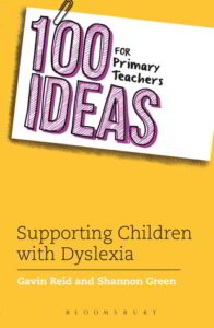 100 Ideas for Primary Teachers. Supporting Children with Dyslexia