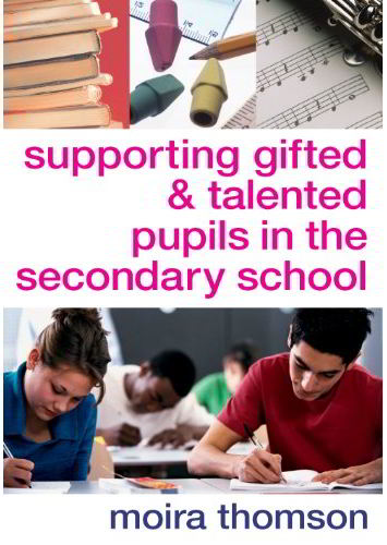 Supporting Gifted and Talented Pupils in the Secondary School Moira Thomson - 9781412919685