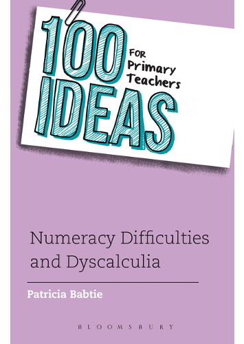 100 Ideas for Primary Teachers: Numeracy Difficulties and Dyscalculia - 9781441169730