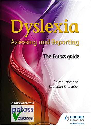 Dyslexia: Assessing and Reporting - The Patoss Guide 2nd edition - 9781444190342