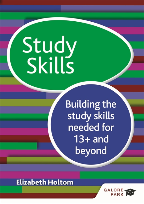Study Skills 13+: Building the study skills needed for 13+ and beyond - 9781471868870
