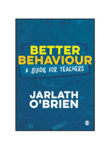 Better Behaviour A Guide for Teachers
