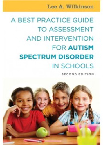 A Best Practice Guide to Assessment and Intervention for Autism Spectrum Disorder in Schools, Second Edition - 9781785927041