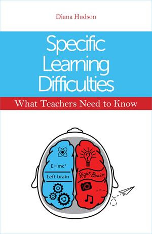 Specific Learning Difficulties - What Teachers Need to Know - 9781849055901