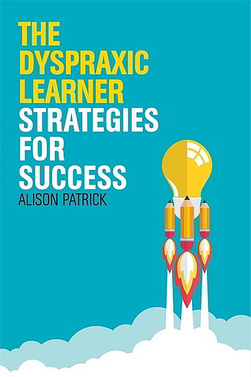 The Dyspraxic Learner -  Strategies for Success - 9781849055949