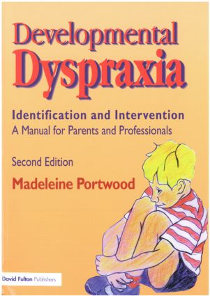 Developmental Dyspraxia: Identification and Intervention. Madeleine Portwood. - 9781853465734