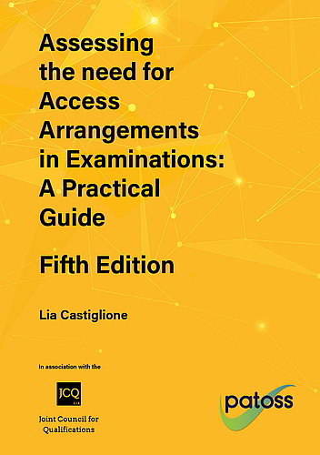 Assessing the need for Access Arrangements in Examinations: A Practical Guide – Fifth Edition - 9780953931552