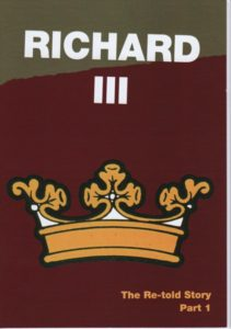 Richard III Part 1. The re-told story.  Simplified & illustrated.