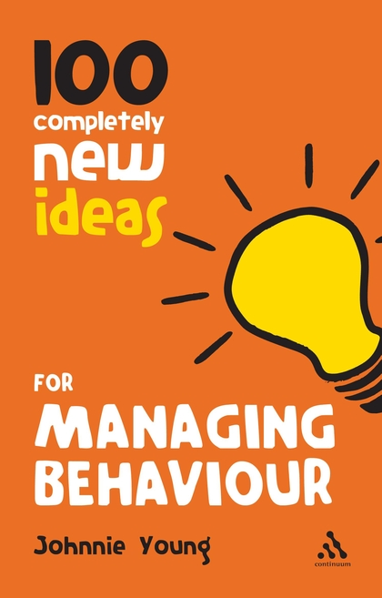 100 Completely New Ideas for Managing Behaviour. - CN082