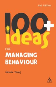 100+  Ideas for Managing Behaviour.  Johnnie Young