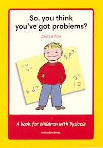 So You Think You've Got Problems? Primary Level Dyslexia