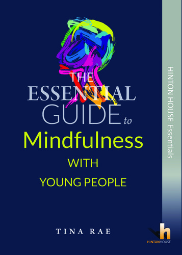 The Essential Guide to Mindfulness with Young People - 9781906531829