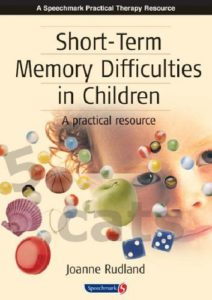 Short-Term Memory Difficulties in Children:A Practical Resource. J.Rudland
