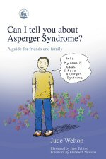 Can I tell you about Asperger Syndrome? A guide for friends and family
