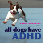 All Dogs have ADHD.
