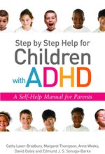 Step by Step Help for Children with ADHD:A self-help guide for parents.