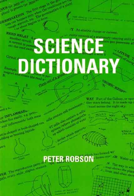Science Dictionary. Peter Robson. - NB622