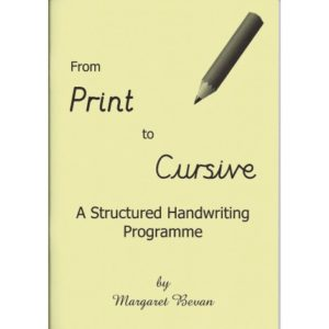 From Print to Cursive  A Structured Handwriting Programme by Margaret Bevan