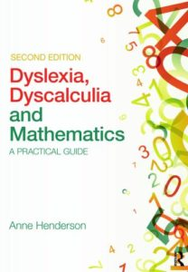 Dyslexia, Dyscalculia and Mathematics: A practical guide 2nd edition