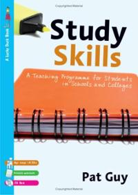 Study Skills: A Teaching Programme for Students in Schools and Colleges. Pat Guy
