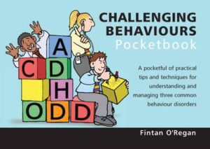 Challenging Behaviours Pocketbook.  ADHD, CD, ODD.