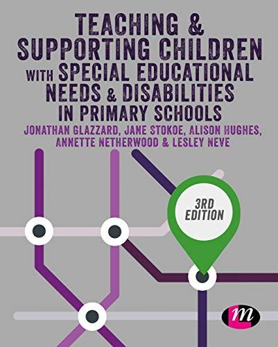 Teaching and Supporting Children with Special Educational Needs and Disabilities in Primary Schools - 3rd Edition - 9781526459503