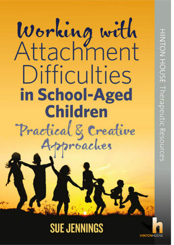 Working with Attachment Difficulties in School-Aged Children - Practical & creative interventions to social & emotional problems - 9781906531386