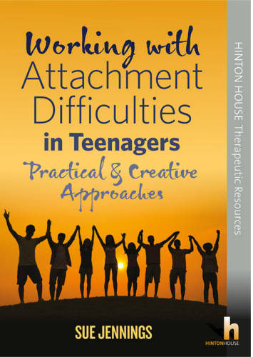 Working with Attachment Difficulties in Teenagers - Practical & creative interventions to social & emotional problems - 9781906531393