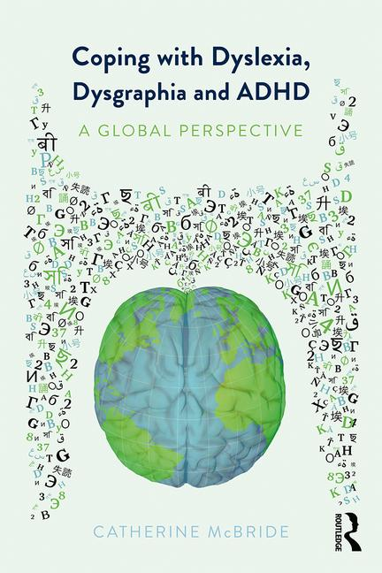 Coping with Dyslexia, Dysgraphia and ADHD - A Global Perspective, 1st Edition - 9781138069671