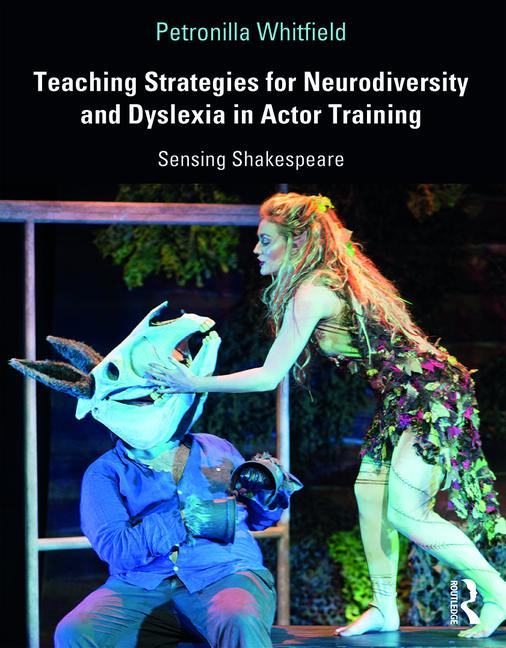 Teaching Strategies for Neurodiversity and Dyslexia in Actor Training - Sensing Shakespeare, 1st Edition - 9781138311848