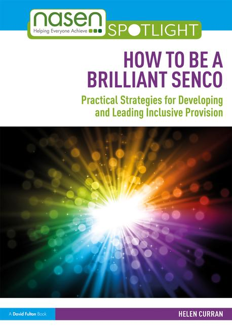 How to Be a Brilliant SENCO - Practical strategies for developing and leading inclusive provision - 9781138489660