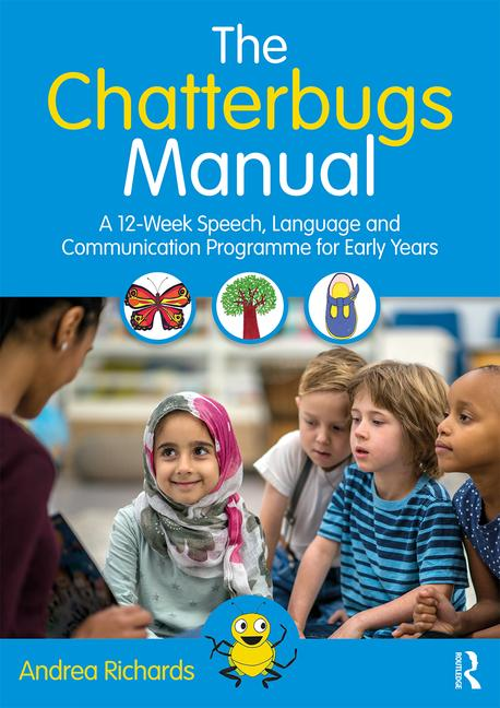 The Chatterbugs Manual - A 12-Week Speech, Language and Communication Programme for Early Years - 9781138602342