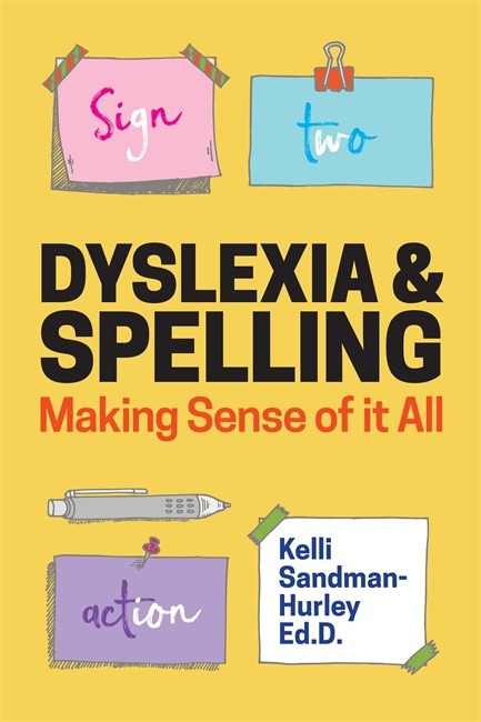 Dyslexia and Spelling - Making Sense of It All - 9781785927911