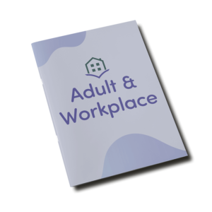 Adult & Workplace