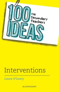 100 Ideas for Secondary Teachers: Interventions