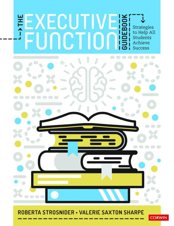 The Executive Function Guidebook - 9781544379289