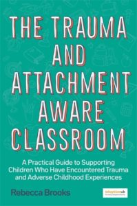 he Trauma and Attachment-Aware Classroom