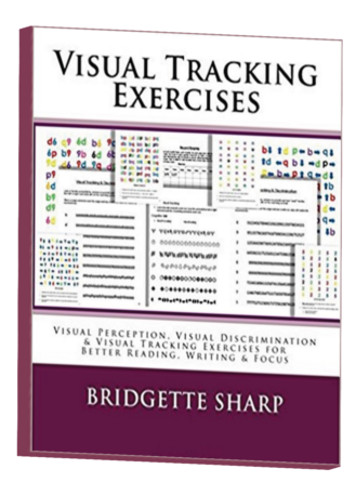 Visual Tracking Exercises: Visual Perception, Visual Discrimination & Visual Tracking Exercises for Better Reading, Writing & Focus - 9781985229228