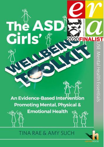The ASD Girls' Wellbeing Toolkit – An Evidence-Based Intervention Promoting Mental, Physical & Emotional Health - 9781912112678