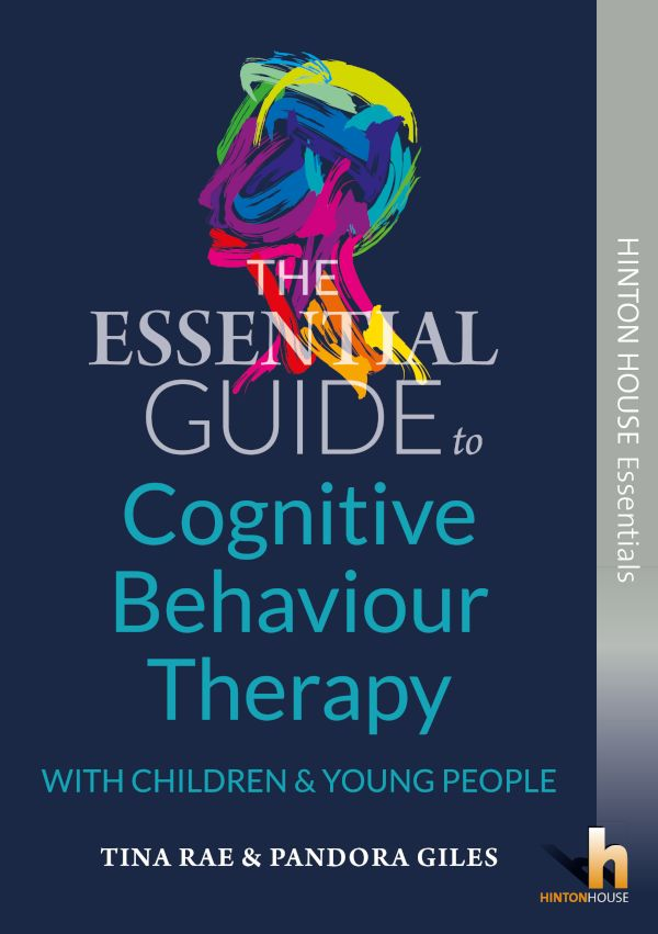 The Essential Guide to Cognitive Behaviour Therapy (CBT) with Young People - 9781906531812