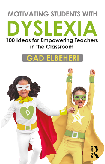 Motivating Students with Dyslexia. 100 Ideas for Empowering Teachers in the Classroom - 9780367622367